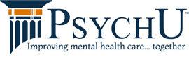 PsychU, improving mental health care...together